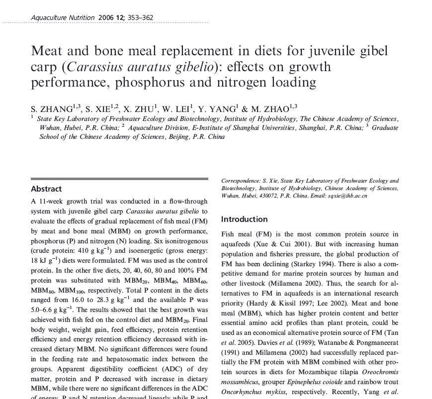 Zhang S, Xie S Q, Zhu X M, Lei W, Yang Y, Zhao M. 2006. Meat and bone meal replacement in diets for juvenile gibel carp (Carassius auratus gibelio): effects on growth performance, phosphorus and nitrogen loading. Aquaculture Nutrition, 12: 353-362.